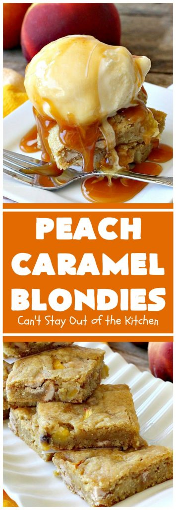 Peach Caramel Blondies | Can't Stay Out of the Kitchen