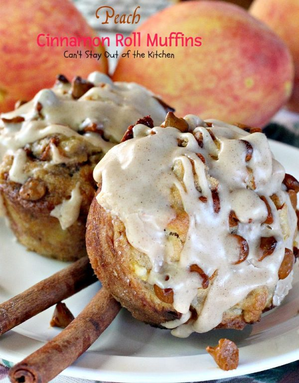 Peach Cinnamon Roll Muffins | Can't Stay Out of the Kitchen
