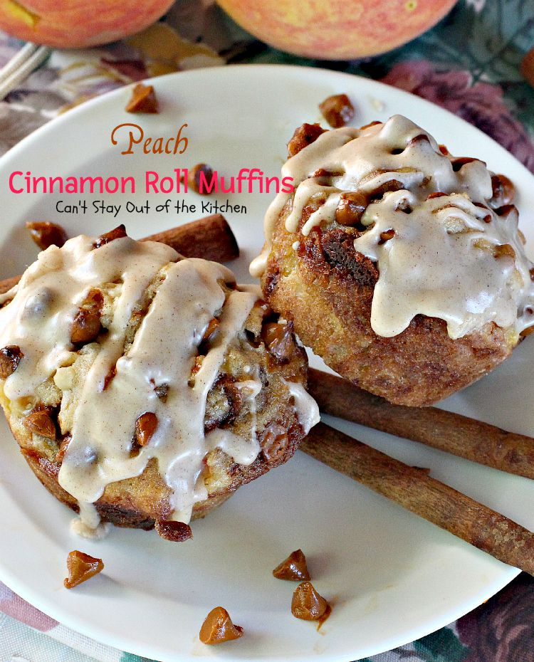 Peach Cinnamon Roll Muffins | Can't Stay Out of the Kitchen | these ...