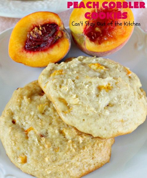 Peach Cobbler Cookies | Can't Stay Out of the Kitchen | these fantastic #cookies taste just like eating #peachcobbler but in #cookie form! They're terrific for summer potlucks, backyard #BBQs & #holidays like #LaborDay when fresh #peaches are in season. #dessert