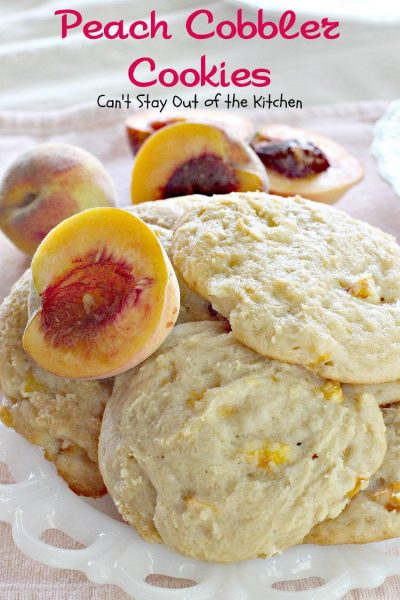 Peach Cobbler Cookies   Can't Stay Out of the Kitchen   Amazing #cookies that taste like eating #peachcobbler! #peaches #dessert #peachGreekyogurt