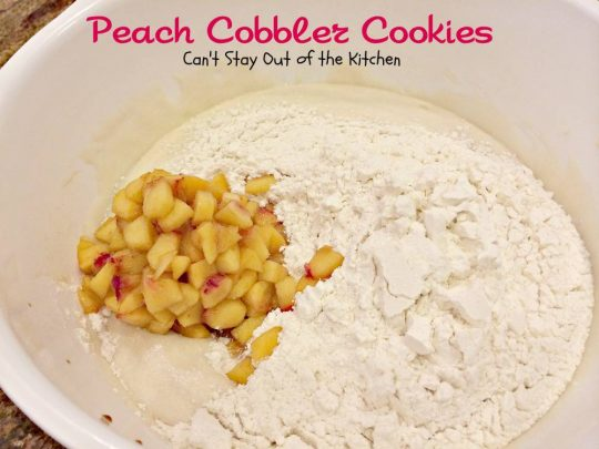 Peach Cobbler Cookies | Can't Stay Out of the Kitchen | Amazing #cookies that taste like eating #peachcobbler! #peaches #dessert #peachGreekyogurt