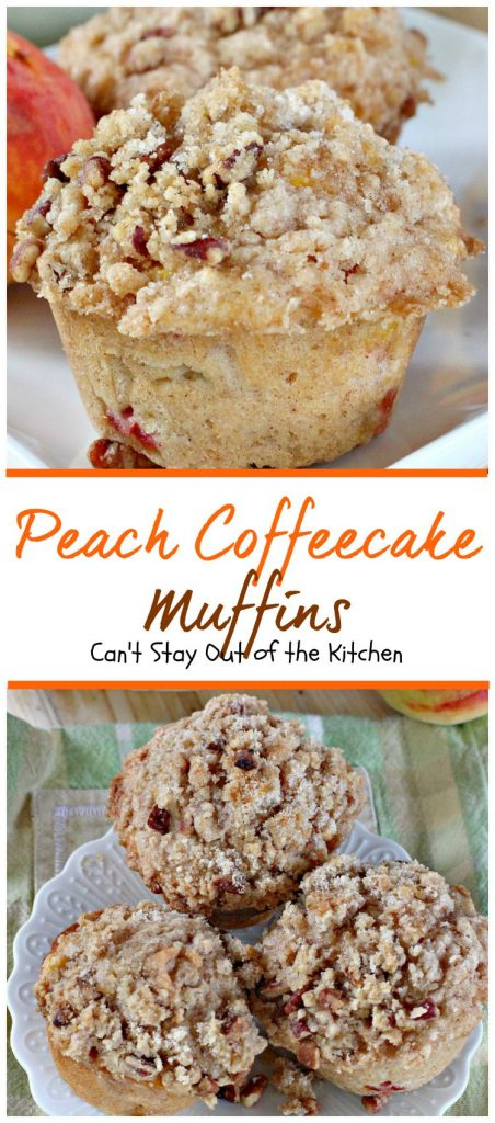 Peach Coffeecake Muffins | Can't Stay Out of the Kitchen