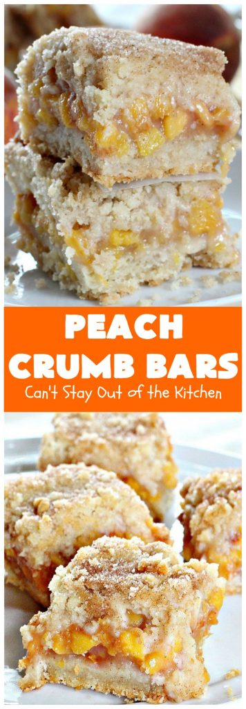 Peach Crumb Bars | Can't Stay Out of the Kitchen | these fabulous #dessert bars are some of the best with #peaches I've ever eaten. The #streusel topping with #cinnamon sugar just melts in your mouth. We loved these #cookies.