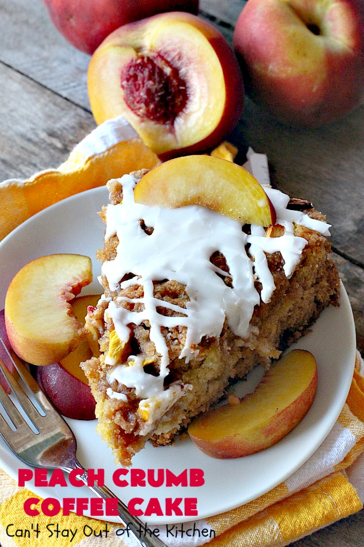 Peach Crumb Coffee Cake Can T Stay Out Of The Kitchen