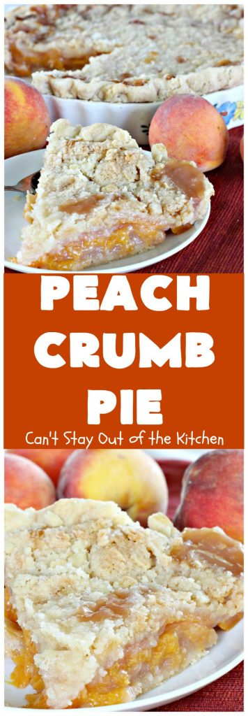 Peach Crumb Pie | Can't Stay Out of the Kitchen