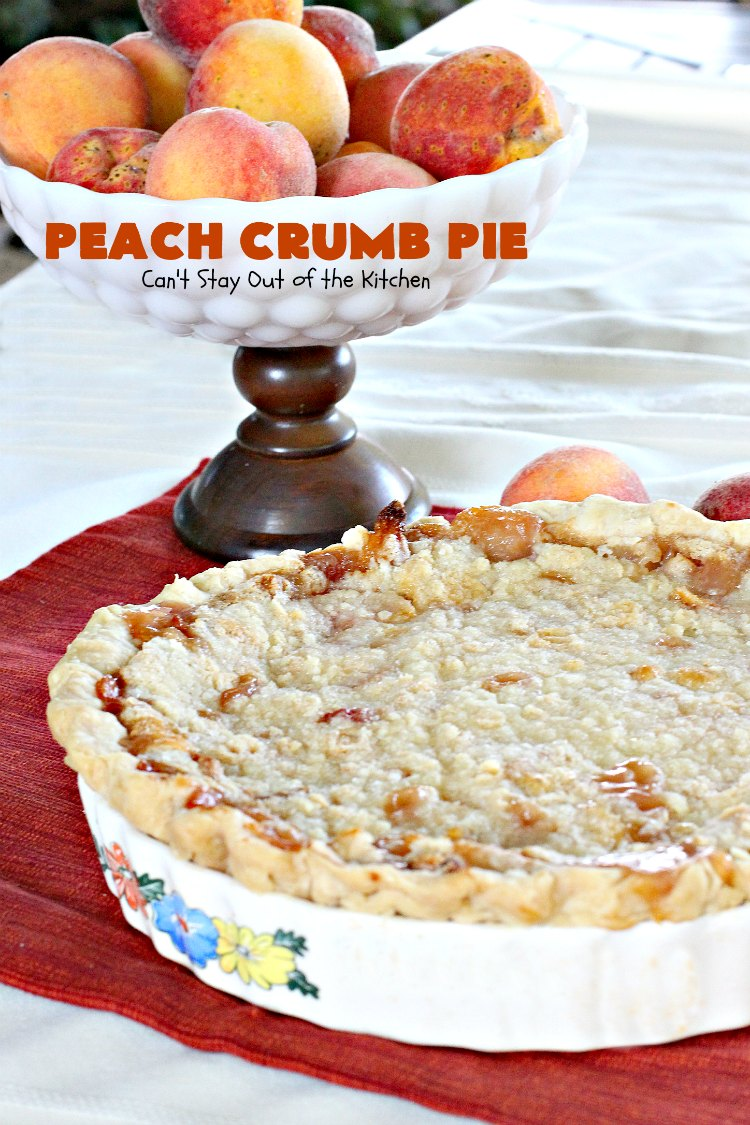 Peach Crumb Pie - Can't Stay Out of the Kitchen