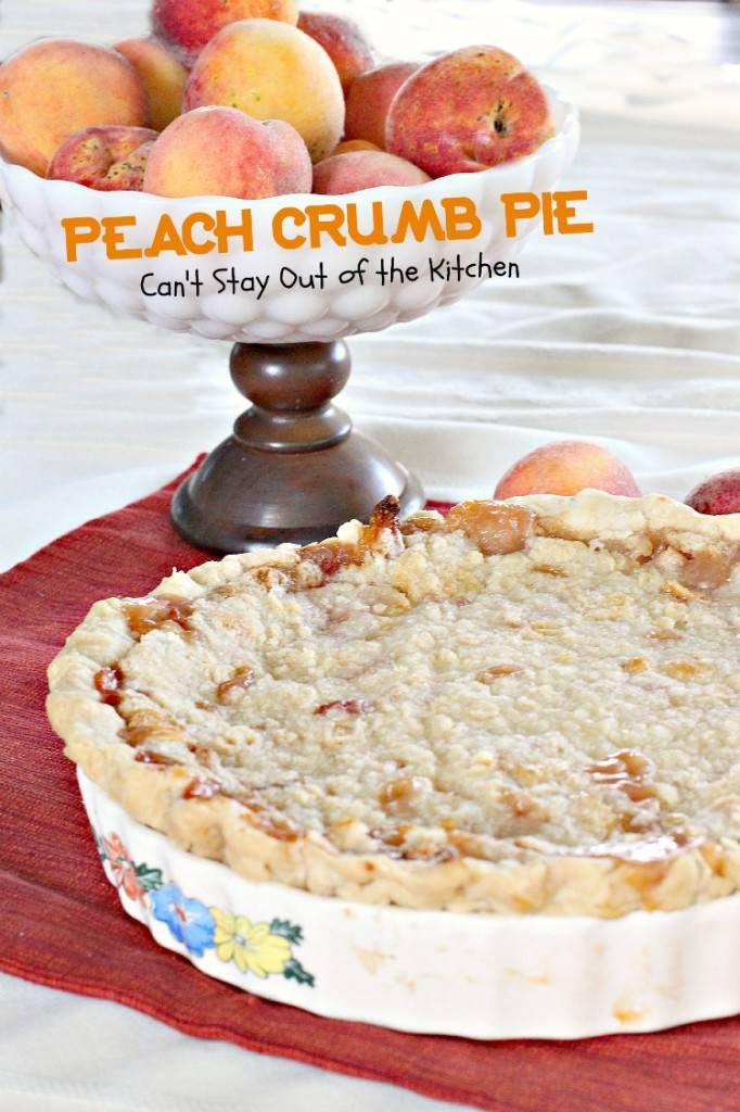 Peach Crumb Pie | Can't Stay Out of the Kitchen | fabulous #homemade #peachpie with a #crumbtopping. This one uses a #homemadepiecrust. #peaches #dessert