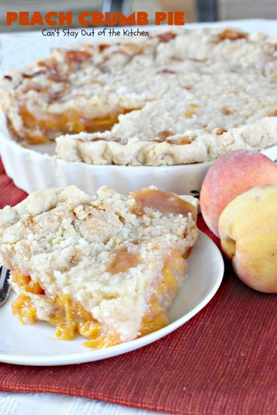 Peach Crumb Pie | Can't Stay Out of the Kitchen | my Mom's fabulous #peachpie recipe with a sweet crumb topping. Perfect #dessert for summer when #peaches are in season. #pie