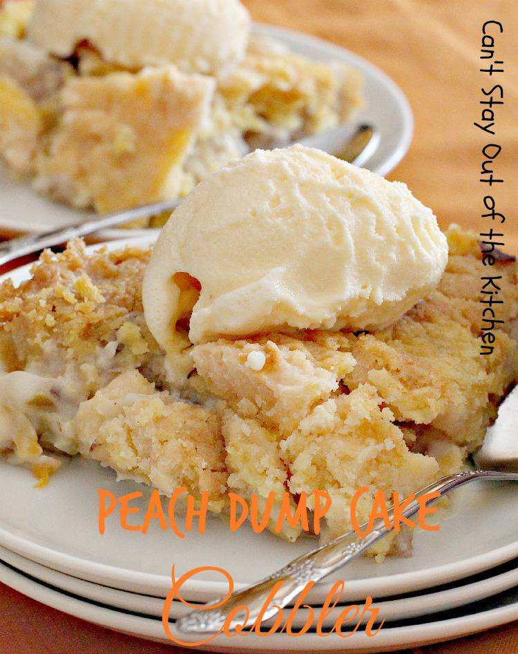 Peach Dump Cake Cobbler Can T Stay Out Of The Kitchen