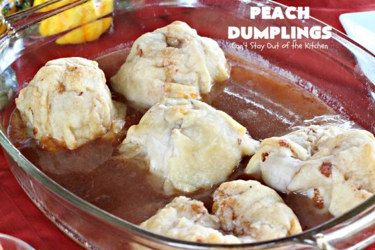 Best Ever Peach Dumplings | Can't Stay Out of the Kitchen | these #peach #dumplings are absolutely irresistible. One bite & you'll be hooked forever! This homemade from scratch recipe is a little more work than some #recipes but it's worth it. Our company always loves it when I make this spectacular #dessert. #holidays #FourthofJuly #LaborDay