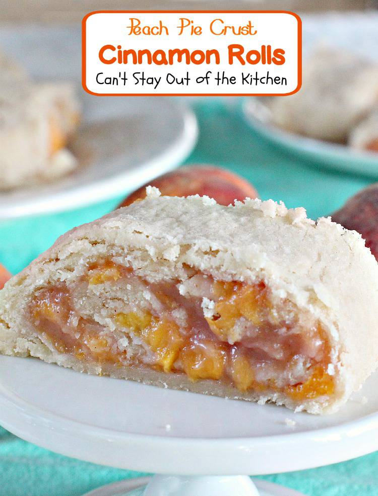 Peach Pie Crust Cinnamon Rolls | Can't Stay Out of the Kitchen | these ...