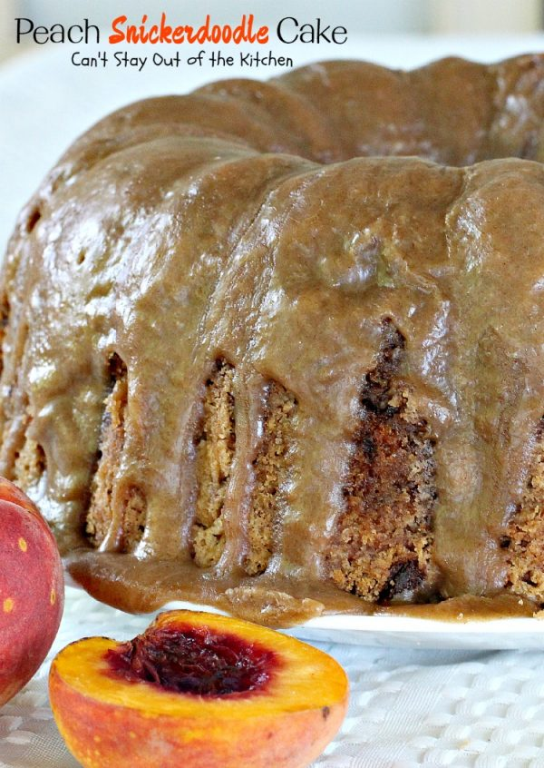 Peach Snickerdoodle Cake   Can't Stay Out of the Kitchen