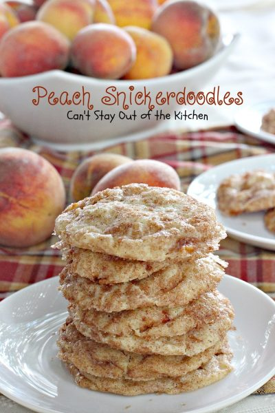 Peach Snickerdoodles | Can't Stay Out of the Kitchen