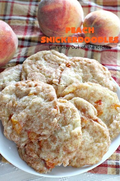 Peach Snickerdoodles | Can't Stay Out of the Kitchen | these amazing #cookies can't be beat! #Peaches & #snickerdoodles go so well together. This is the perfect summer #dessert. #cinnamon