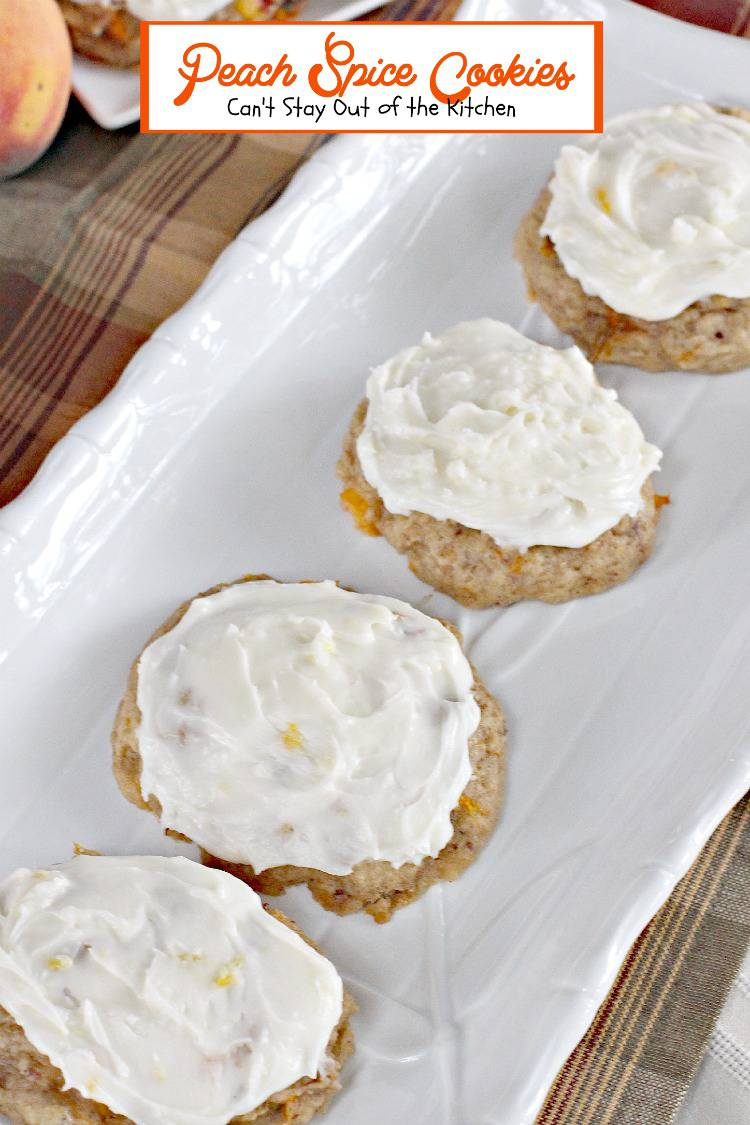 Peach Spice Cookies | Can't Stay Out of the Kitchen | these delightful ...