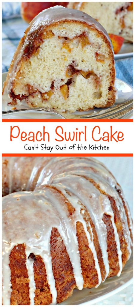 Peach Swirl Cake | Can't Stay Out of the Kitchen