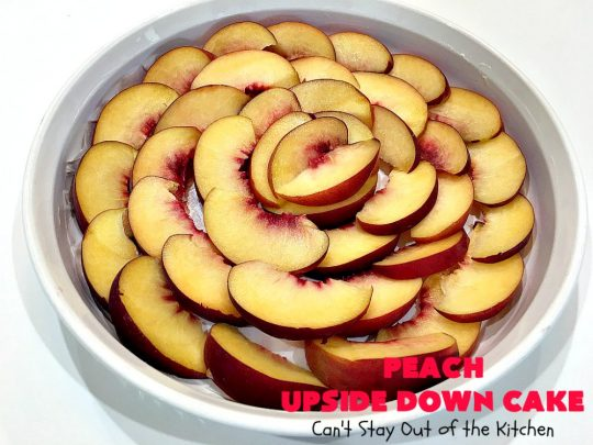 Peach Upside Down Cake | Can't Stay Out of the Kitchen | this spectacular #peach #cake is absolutely divine! It's festive, beautiful and so scrumptious you won't want to stop eating it! It has a luscious homemade #caramel sauce that's heavenly. Terrific for #holidays & company dinners. #peachdessert #upsidedowncake #CANbassador #WashingtonStateFruitCommission #WashingtonStateStoneFruitGrowers