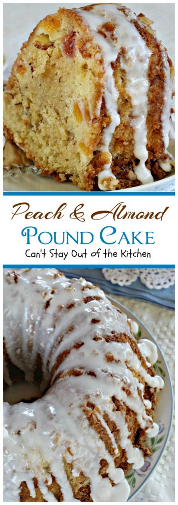 Peach & Almond Pound Cake | Can't Stay Out of the Kitchen | This fabulous #cake is filled with #peaches and #almonds and is so wonderful you'll have a hard time stopping at one slice! #dessert