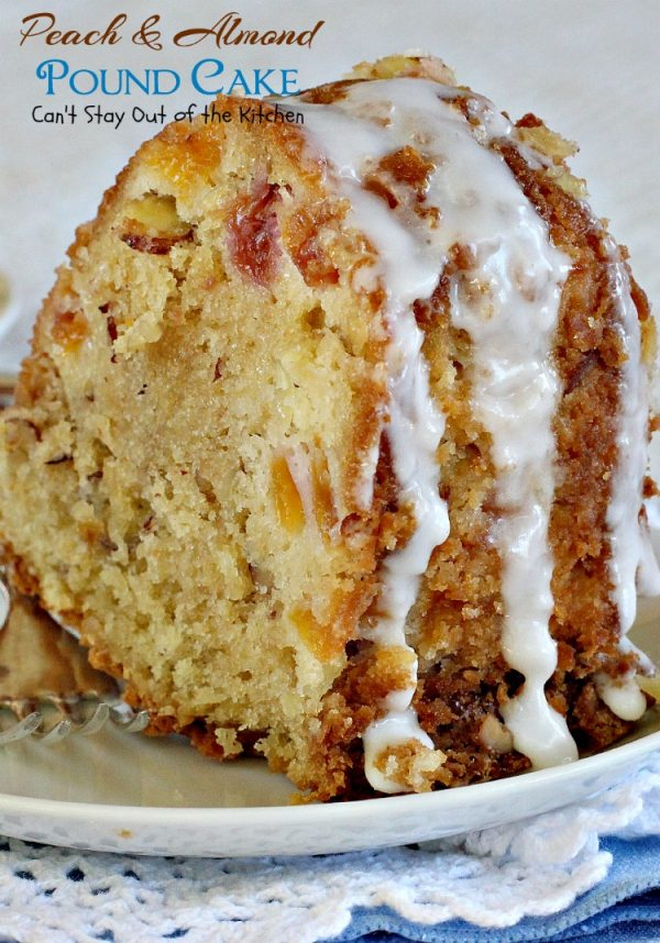Peach & Almond Pound Cake   Can't Stay Out of the Kitchen