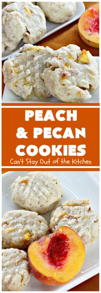 Peach and Pecan Cookies | Can't Stay Out of the Kitchen | this easy 6-ingredient #recipe is wonderful for summer #holiday fun, backyard barbecues or potlucks. These #cookies are totally scrumptious & a terrific way to use fresh #peaches when in season. #dessert #pecans #peachdessert