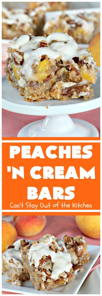 Peaches 'n Cream Bars | Can't Stay Out of the Kitchen | these fabulous #cookies have an #oatmeal #streusel crust, a #peach filling & they're glazed with vanilla icing. This is a terrific #dessert for summer #holidays like #FourthofJuly & #LaborDay when #peaches are in season. We loved them.