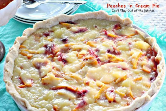 Peaches 'n Cream Pie | Can't Stay Out of the Kitchen | wonderful #peachjpie with #custard filling. #peaches #pie #dessert