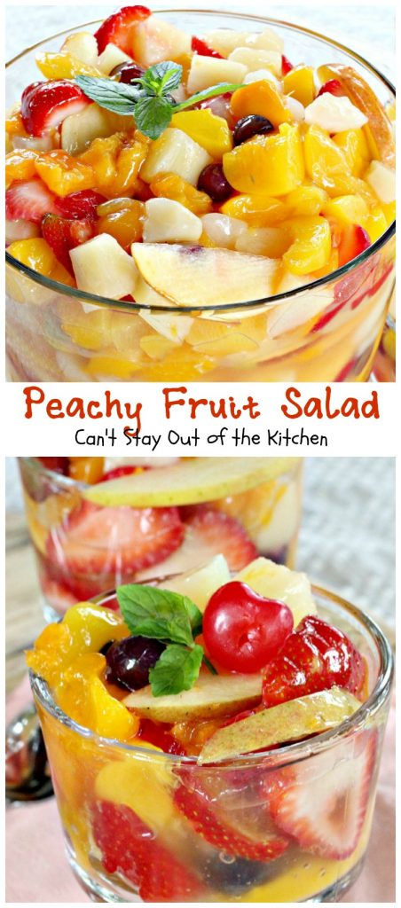 Peachy Fruit Salad | Can't Stay Out of the Kitchen | this luscious and delectable #fruitsalad is wonderful for company and #holidays. This one's made with #peachpiefilling! #glutenfree #fruit #salad