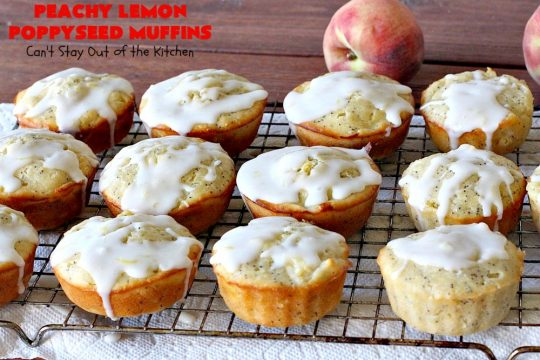 Peachy Lemon Poppyseed Muffins   Can't Stay Out of the Kitchen   these luscious #muffins are filled with #peaches, #lemon & #poppyseeds. Terrific for a #holiday or company #breakfast. #PeachMuffins #PeachyLemonPoppyseedMuffins
