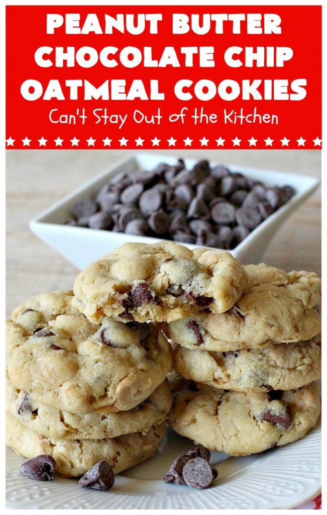 Peanut Butter Chocolate Chip Oatmeal Cookies | Can't Stay Out of the Kitchen | these scrumptious #OatmealCookies include both #ChocolateChips & #PeanutButter chips. They are fantastic for a #ChristmasCookieExchange #holiday #baking or #tailgating parties. #cookies #dessert #HolidayDessert #PeanutButterDessert #ChocolateDessert #PeanutButterChocolateChipOatmealCookies