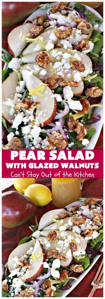Pear Salad with Glazed Walnuts | Can't Stay Out of the Kitchen | this fantastic gourmet #salad tastes like one you'd eat at a high-end restaurant. It's absolutely scrumptious. Perfect for #holiday or company dinners like #Easter or #MothersDay. #pears #PearSalad #walnuts #PearSaladwithGlazedWalnuts #GlutenFree #lemon #EasterSideDish #MothersDaySideDish #HolidaySideDish