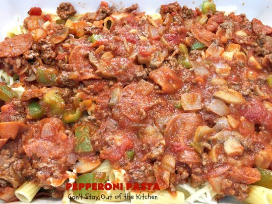 Pepperoni Pasta | Can't Stay Out of the Kitchen | easy layered #Italian #pasta dish. This one includes #pepperoni, #GroundBeef, #Parmesan, #mozzarella & #provolone cheeses. Great comfort food meal. #Rigatoni #PepperoniPasta