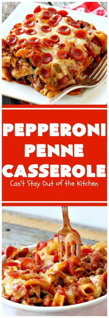 Pepperoni Penne Casserole | Can't Stay Out of the Kitchen | this terrific #pasta dish includes 3 cheeses, #spinach, #pepperoni & #glutenfree #pasta. Amazing flavors. #beef