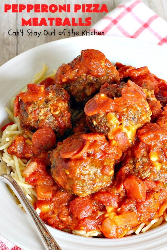 Pepperoni Pizza Meatballs | Can't Stay Out of the Kitchen | This is like eating #PepperoniPizza but in #meatball form! These fabulous #meatballs are stuffed with #pepperoni & #mozzarella cheese cubes. The #marinara sauce also includes pepperoni. Absolutely mouthwatering. #pasta #glutenfree