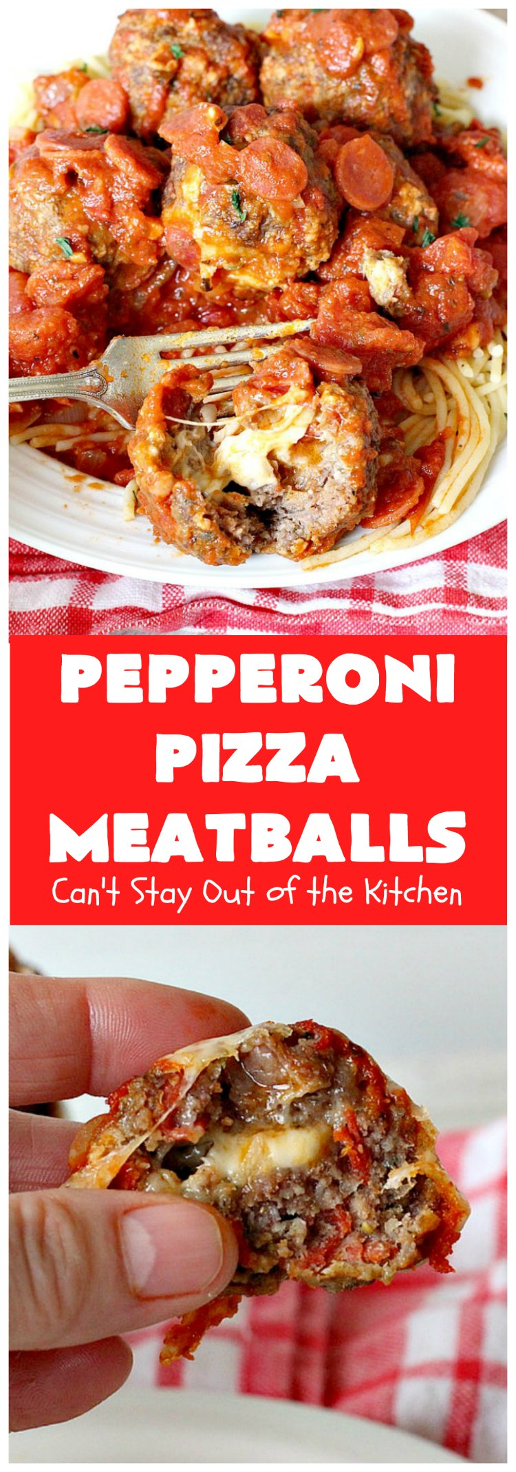 Pepperoni Pizza Meatballs | Can't Stay Out of the Kitchen | This is like eating #PepperoniPizza but in #meatball form! These fabulous #StuffedMeatballs are filled with #pepperoni & #MozzarellaCheese cubes. The #marinara sauce also includes #pepperoni. Irresistible & mouthwatering. Recipe can be made #GlutenFree or not. #Italian #pasta #PepperoniPizzaMeatballs