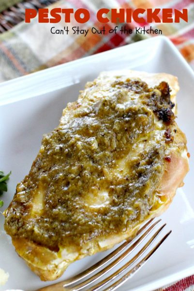 Pesto Chicken | Can't Stay Out of the Kitchen | mouthwatering 3-ingredient #chicken entree that's oven ready in 5 minutes. Terrific #recipe for family or company dinners. #pesto #parmesancheese #glutenfree