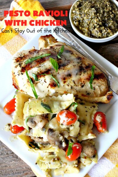 Pesto Ravioli with Chicken | Can't Stay Out of the Kitchen | Succulent & amazing #chicken #recipe with #pesto sauce, #ravioli #mushrooms, #tomatoes & #artichokes. Our company loved this entree. #cheese #parmesancheese #Italian