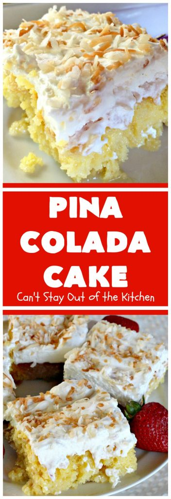 Pina Colada Cake | Can't Stay Out of the Kitchen