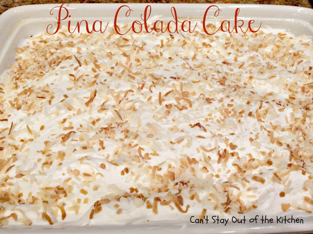 Pina Colada Cake - Can't Stay Out of the Kitchen