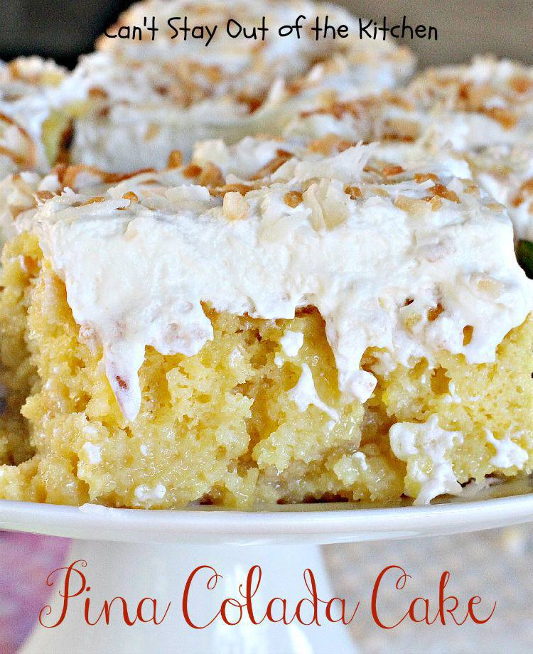 Pina Colada Cake is not made with either pineapple or rum which are ...