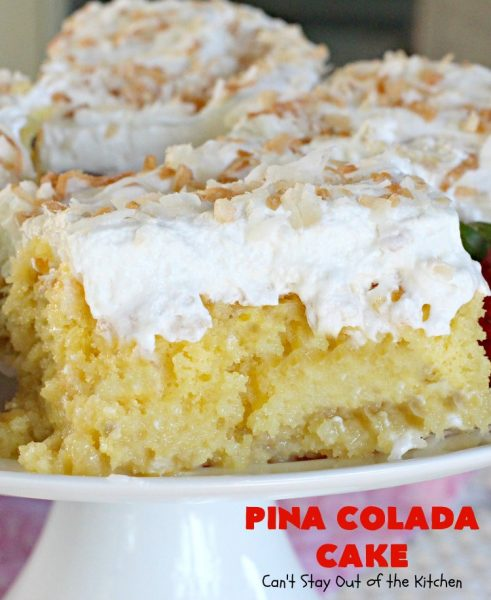 Pina Colada Cake | Can't Stay Out of the Kitchen | Best #PinaColada cake ever! This amazing #pokecake uses cream of coconut & sweetened condensed milk to make it exceptionally moist. It's terrific for potlucks, special occasions & #holidays.