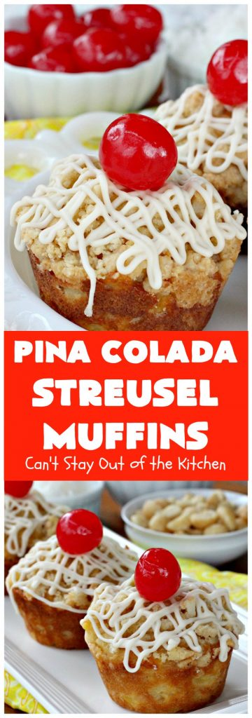 Pina Colada Streusel Muffins | Can't Stay Out of the Kitchen | Invite the Islands into your house for #Easter #Breakfast with these spectacular #muffins. They're filled with #Pineapple, #Coconut & #MacadamiaNuts for a rich, even decadent #BreakfastMuffin that you'll drool over! #Holiday #GreekYogurt #HolidayBreakfast #EasterBreakfast #MothersDayBreakfast #PinaColada #PinaColadaStreuselMuffins