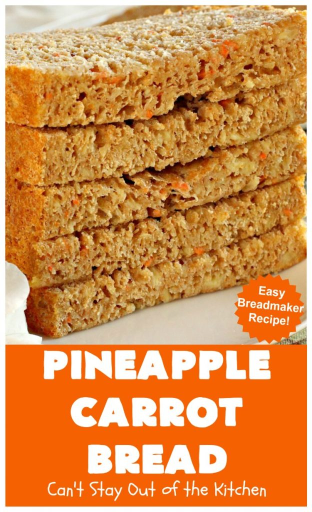 Pineapple Carrot Bread | Can't Stay Out of the Kitchen | this delicious home-baked #bread is almost like eating #CarrotCake but in bread form. It's not as sweet, but it sure is a delicious an easy bread that's made in the #breadmaker. Wonderful as a dinner bread or to serve for #breakfast. #pineapple #carrots #PineappleCarrotBread