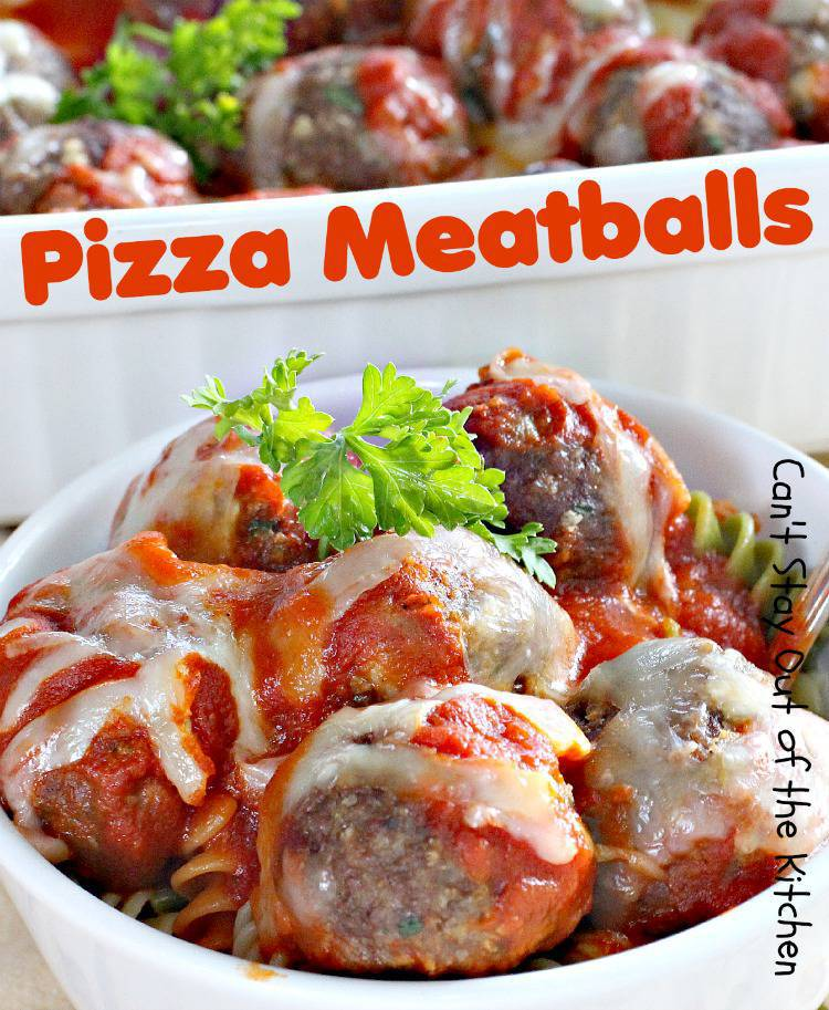 Pizza Meatballs - Can't Stay Out of the Kitchen