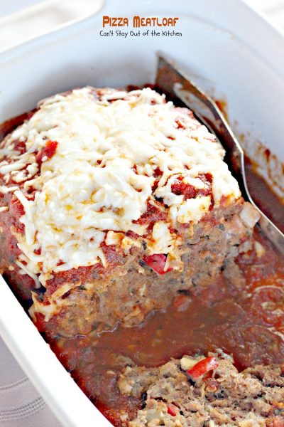 Pizza Meatloaf | Can't Stay Out of the Kitchen | delicious #Italian style #meatloaf that tastes like eating #pizza! #spaghettisauce #mozzarellacheese
