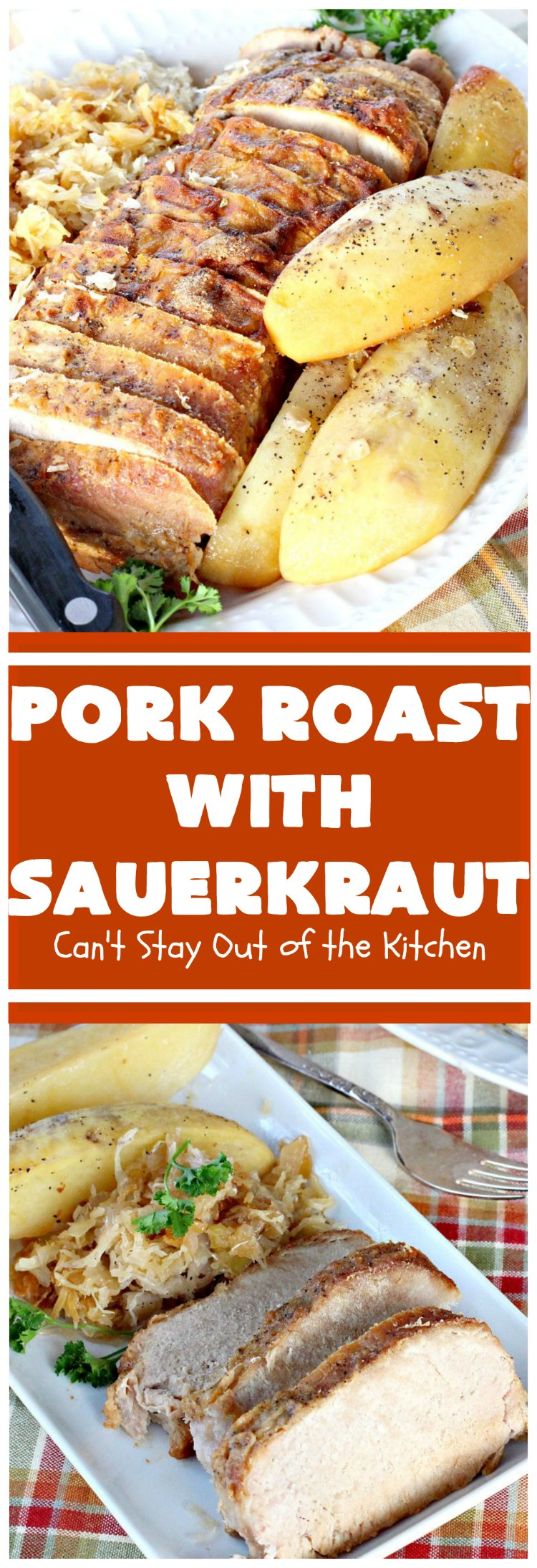 Pork Roast with Sauerkraut | Can't Stay Out of the Kitchen