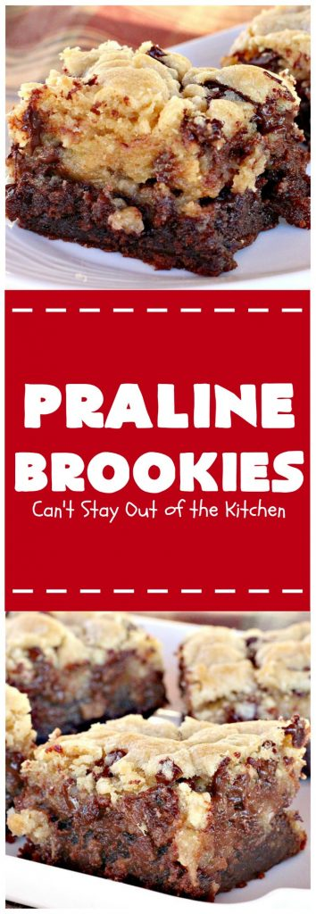 Praline Brookies | Can't Stay Out of the Kitchen | this outrageous #dessert has a #brownie layer, a #praline layer & topped with a #MrsFields #chocolate chip #cookie dough layer. Utterly amazing!
