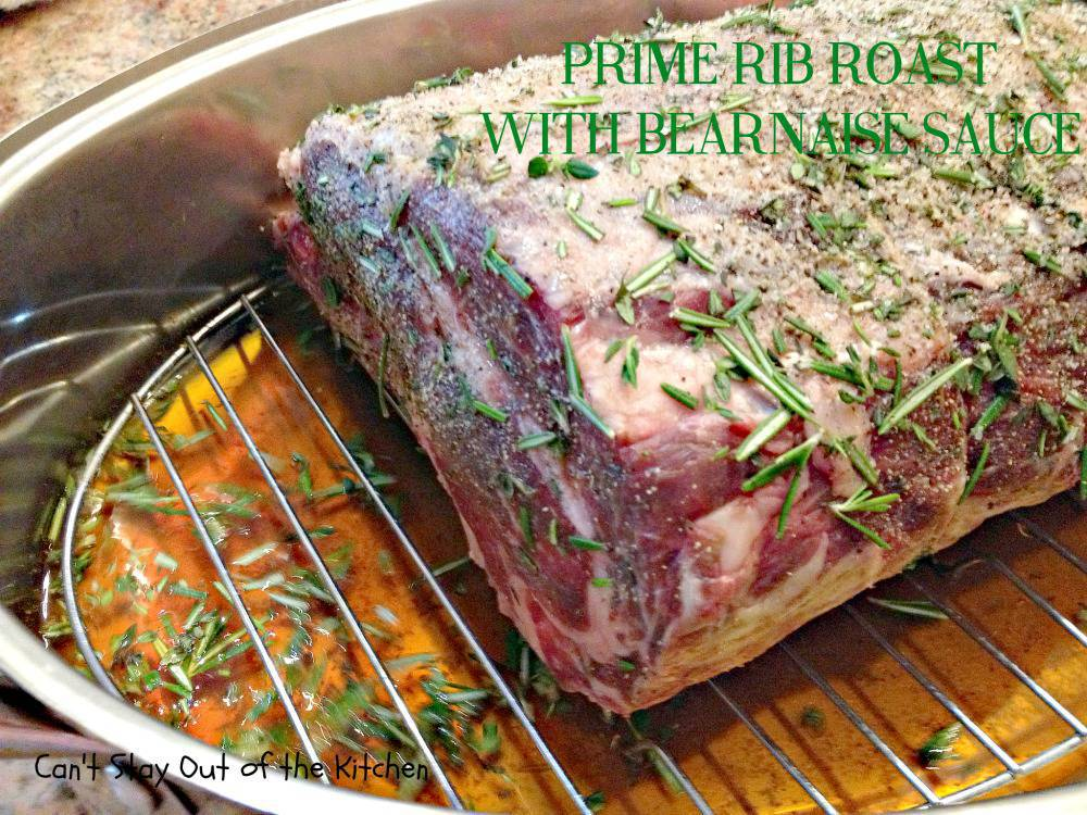 Prime Rib Roast with Bearnaise Sauce - Can't Stay Out of the Kitchen