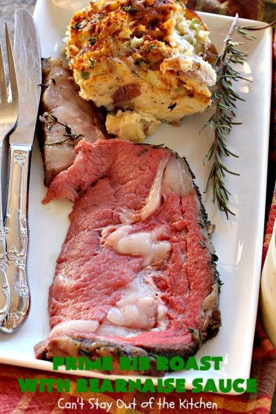 Prime Rib Roast with Bearnaise Sauce | Can't Stay Out of the Kitchen | our favorite #holiday entree. #PrimeRibRoast is succulent and delectable. #beef #glutenfree