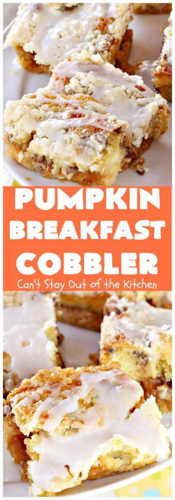 Pumpkin Breakfast Cobbler | Can't Stay Out of the Kitchen | this amazing #coffeecake is perfect for a fall #breakfast or #holiday breakfasts like #Thanksgiving. #pumpkin #cobbler